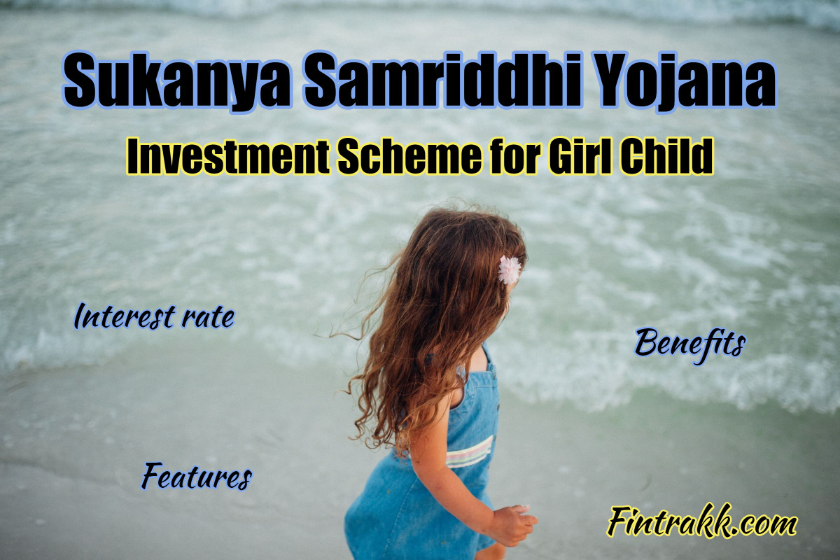 Sukanya Samriddhi Yojana Account: Features, Interest & Tax Benefits