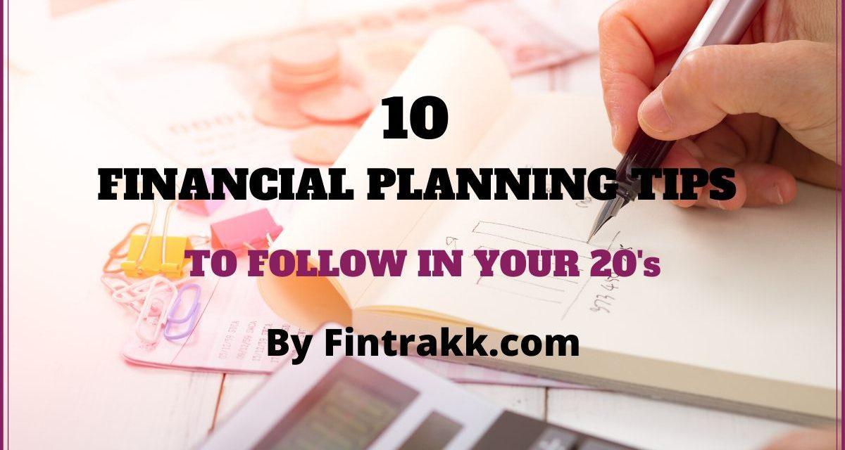 10 Financial Planning Tips to Follow in Your 20s – Infographic