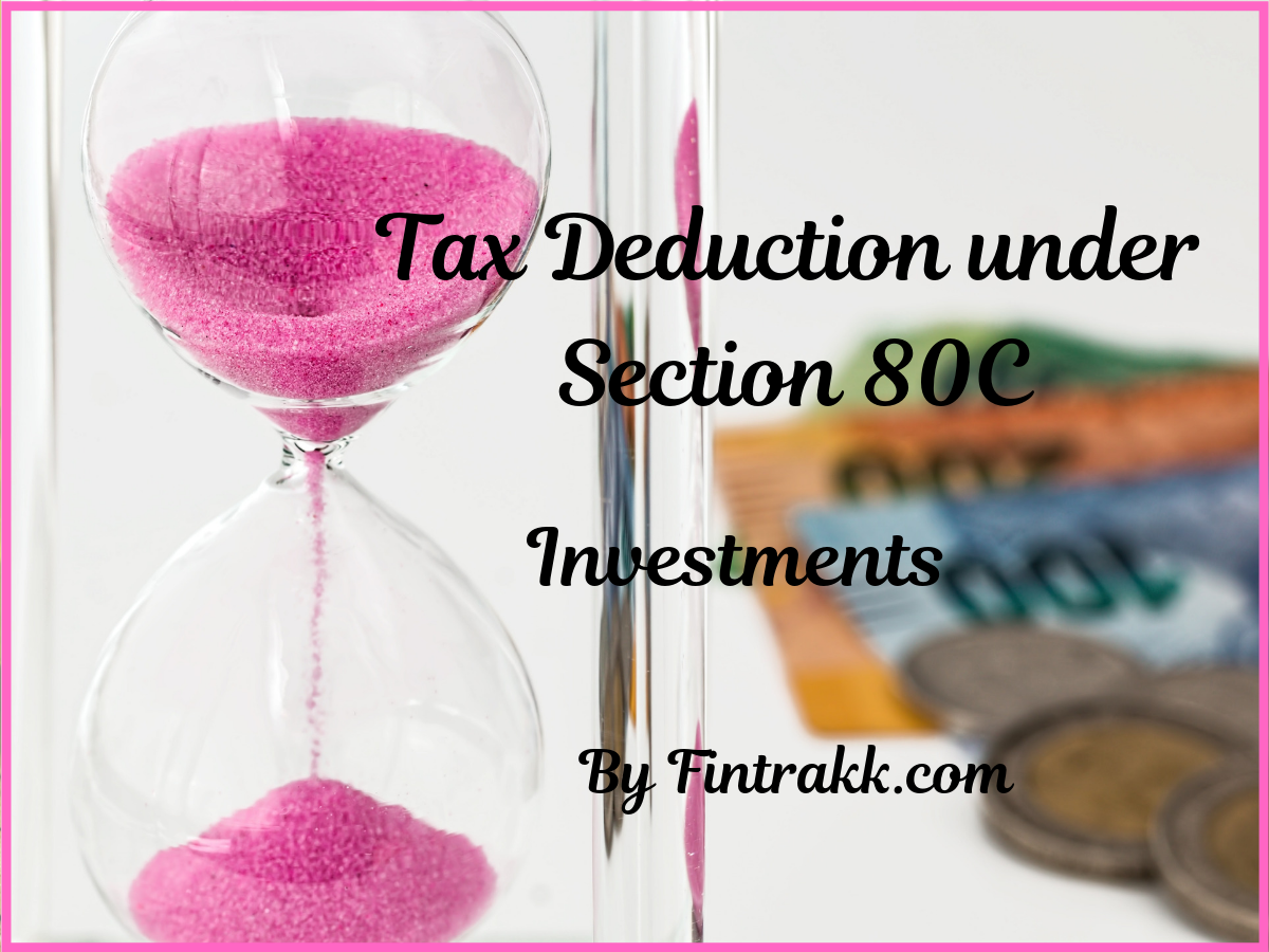 Tax Deduction under Section 80C: 15 Best Tax Saving Investments!