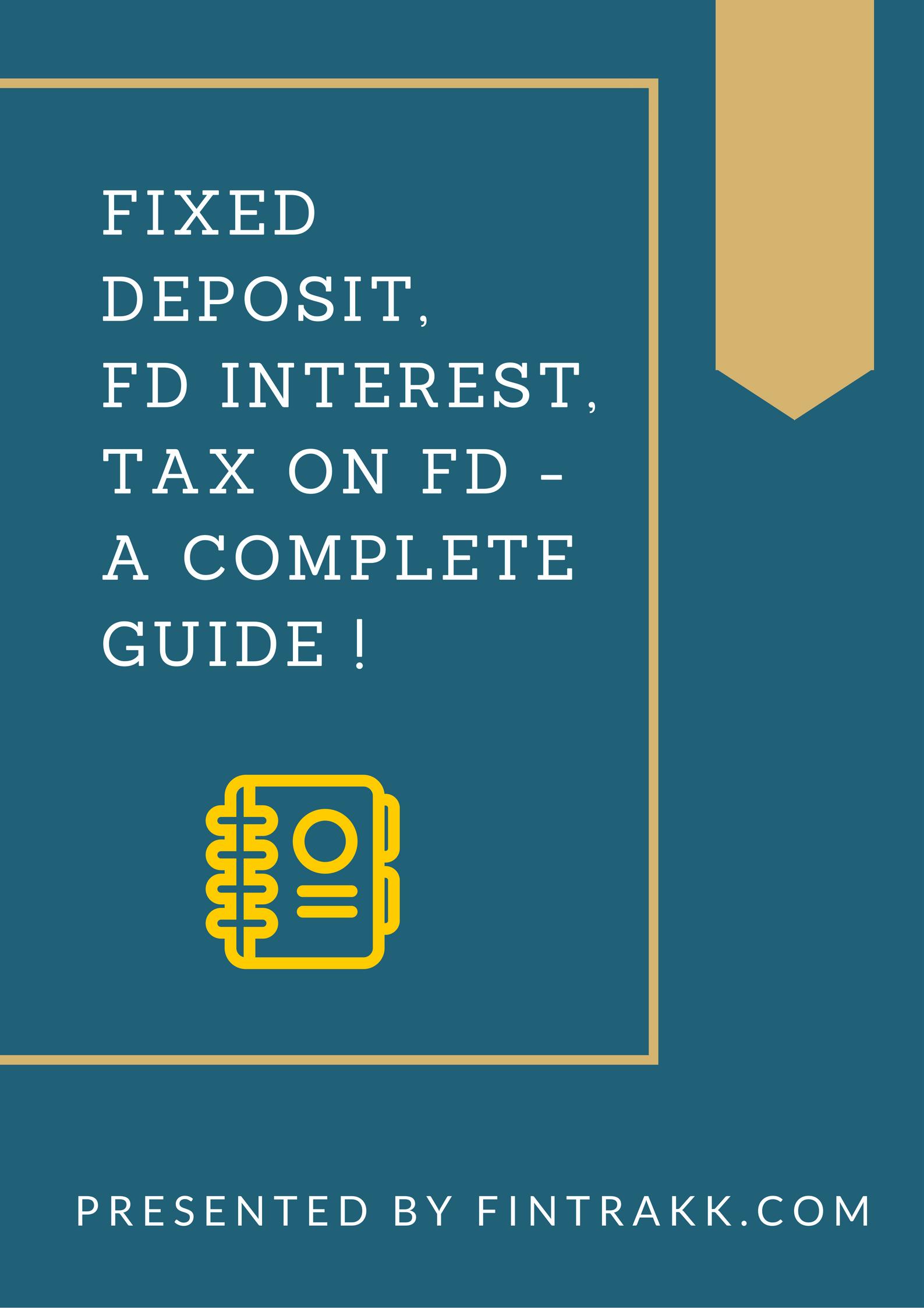 Fixed Deposit,FD Interest,FD,Tax on FD,FD Interest rates,tax on FD