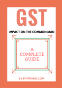GST: What is the impact of GST on the common man?