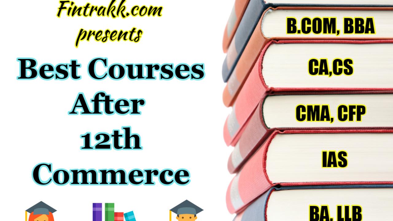 9 Best Courses After 12th Commerce Fintrakk