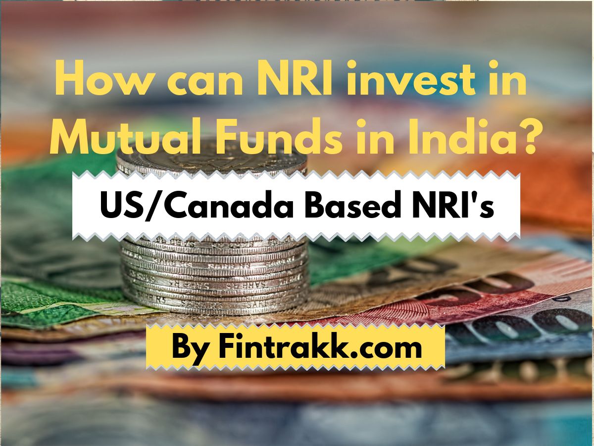 How can NRI invest in Mutual funds in India? US/Canada and Other NRIs