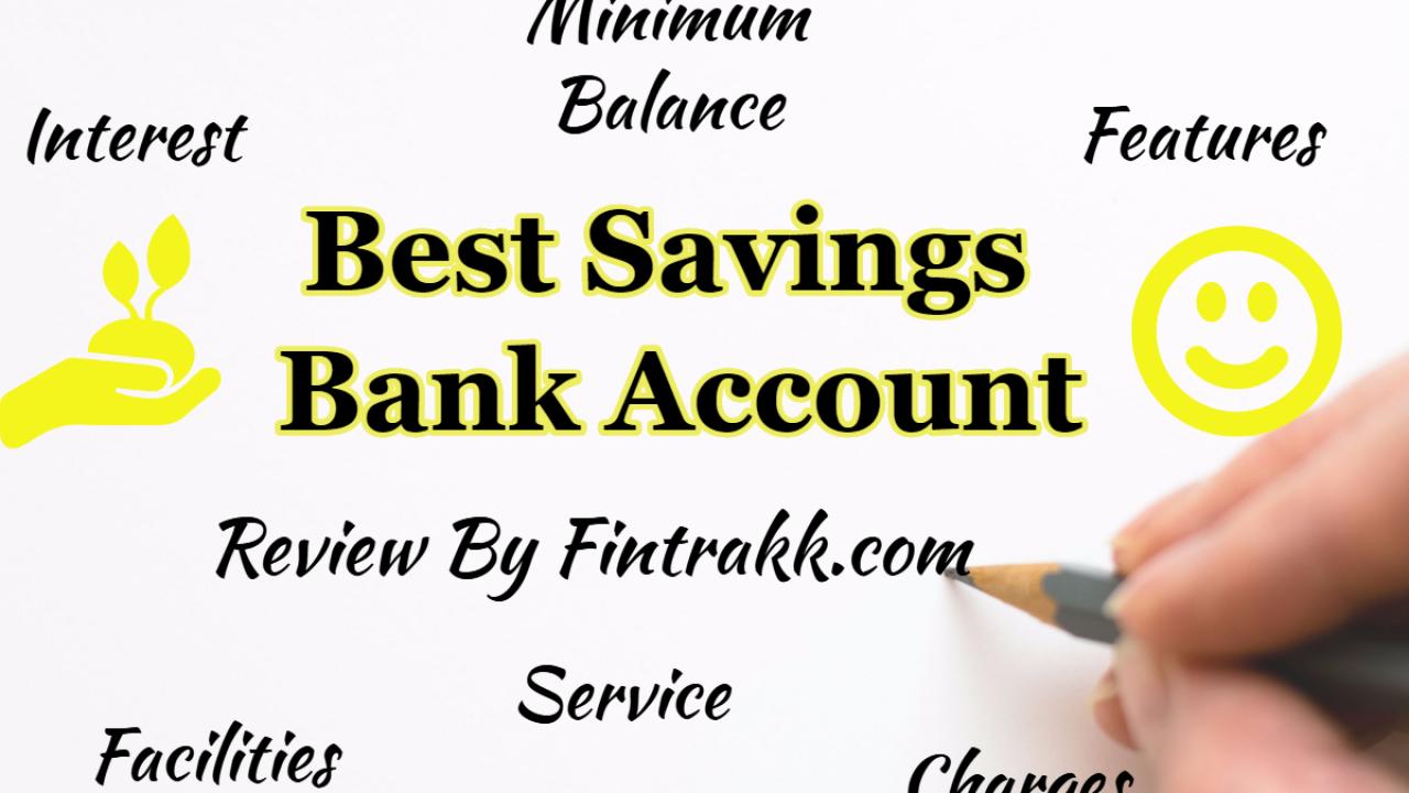 Best Savings Bank Account in India : Interest rate & Features | Fintrakk