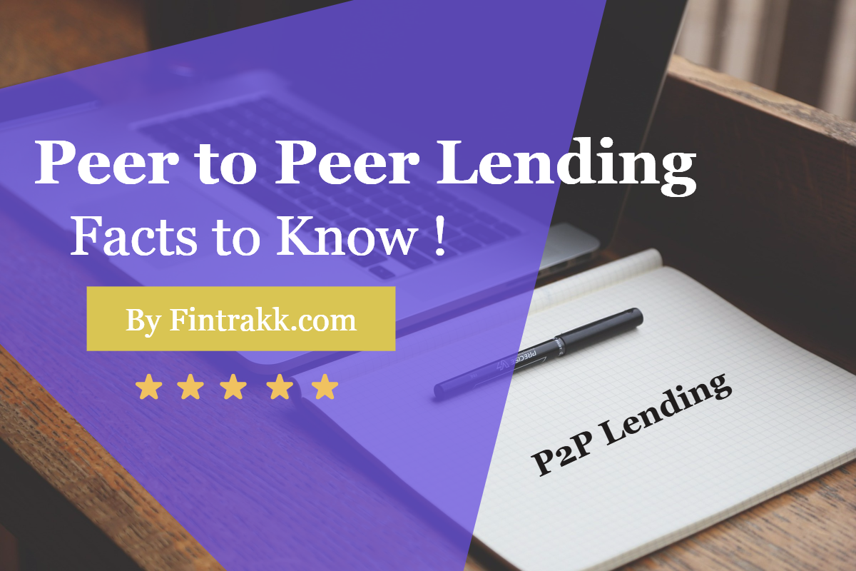 Peer to Peer Lending in India-Facts to Know!