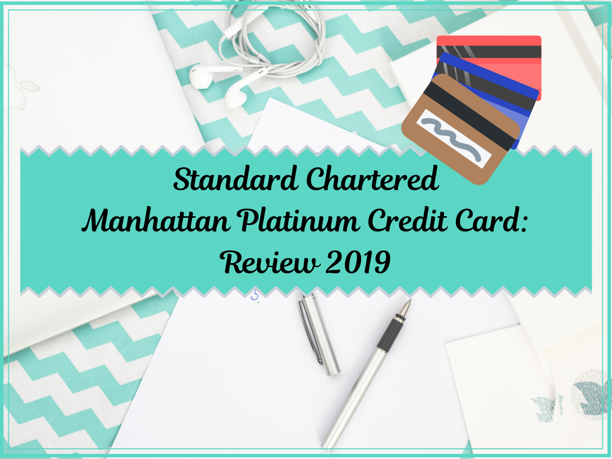Standard Chartered Manhattan Platinum Credit Card: Review 2020