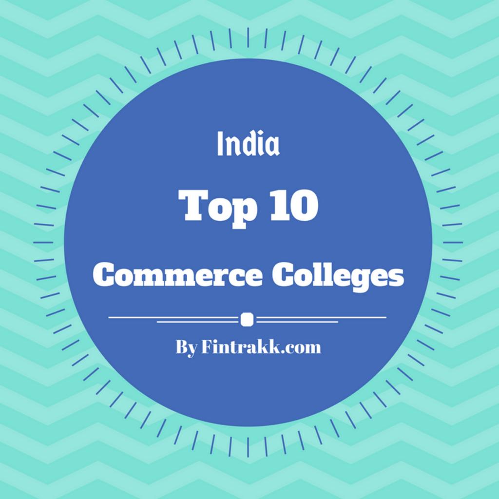 Top 10 Commerce Colleges in India 2019 | Fintrakk