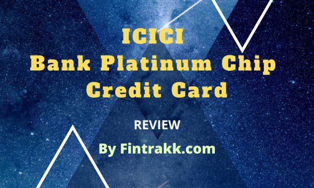 ICICI Bank Platinum Chip Credit Card: Review 2020