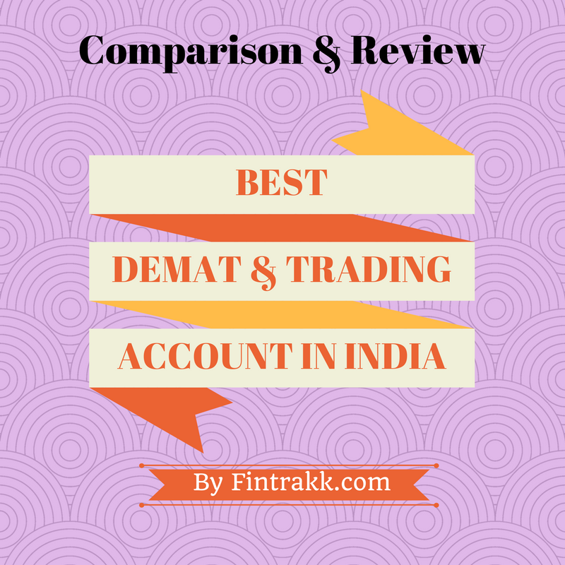 Best demat account, best trading account, list of demat and trading account