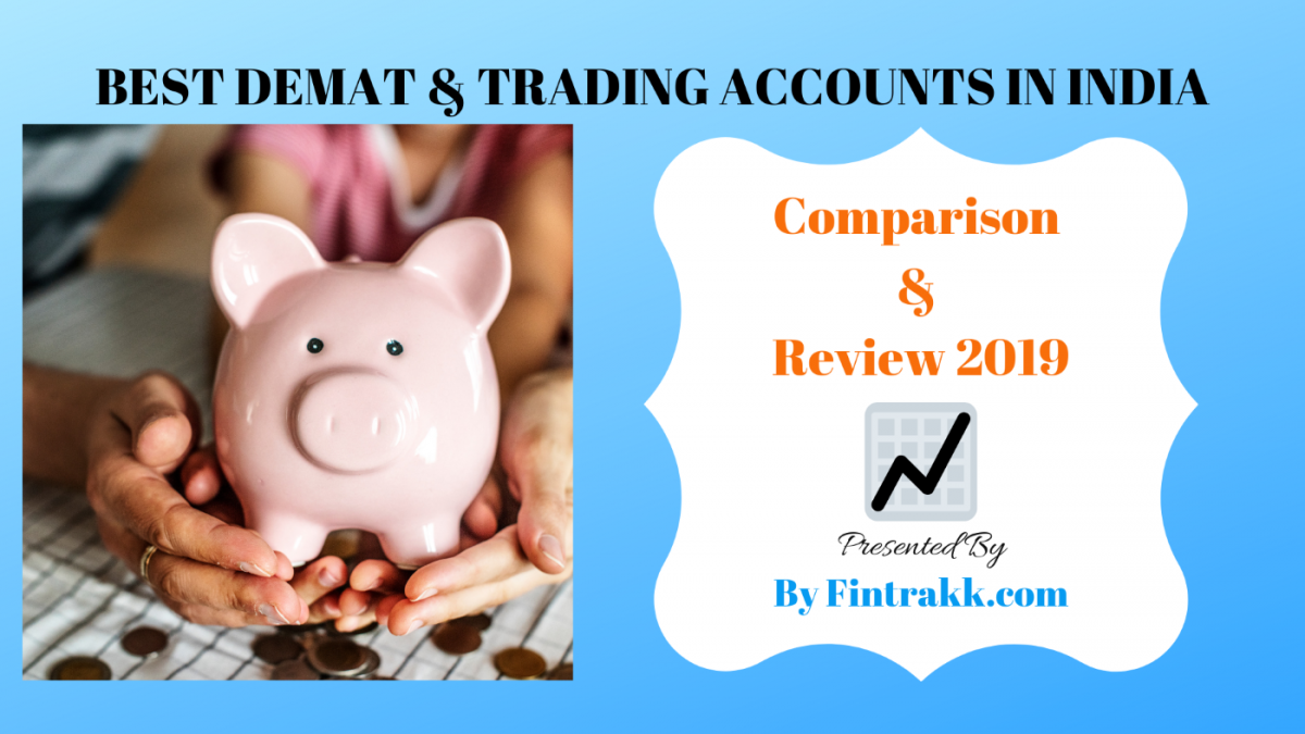 Best Demat and Trading Account in India: Comparison 2019