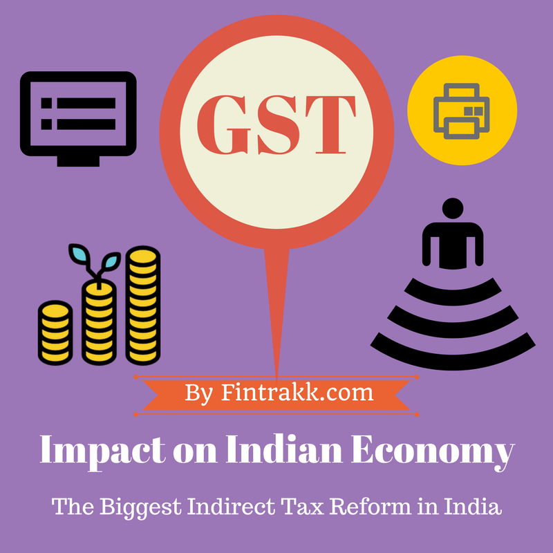 GST : Impact of GST on Indian Economy !