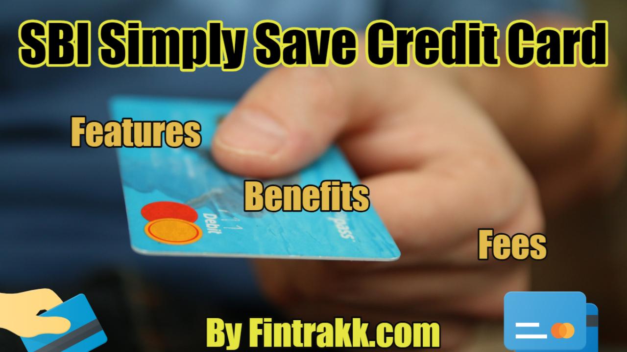 SBI Simply Save Credit Card Benefits: Review 2019 | Fintrakk
