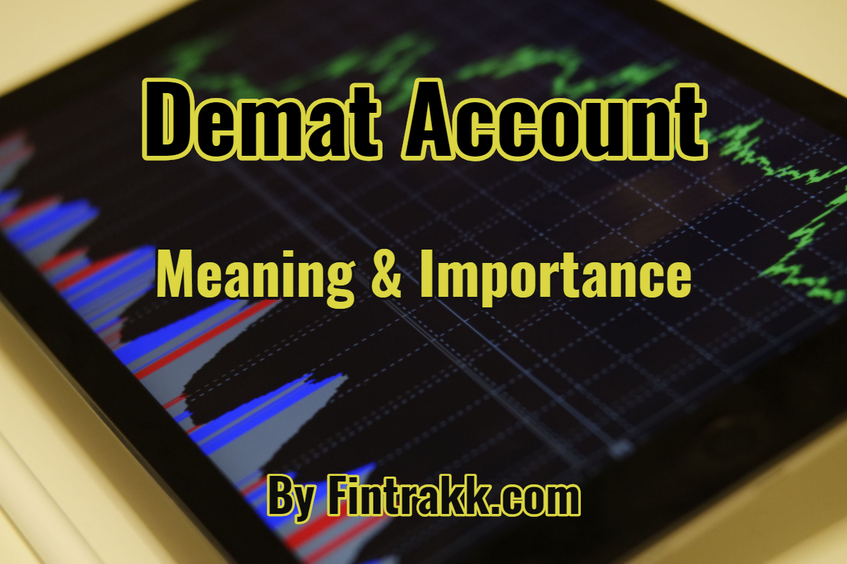 Demat Account – Meaning, Importance & How to open Demat Account?
