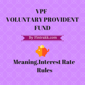 VPF,VPF Interest rate,VPF rules,VPF Benefits