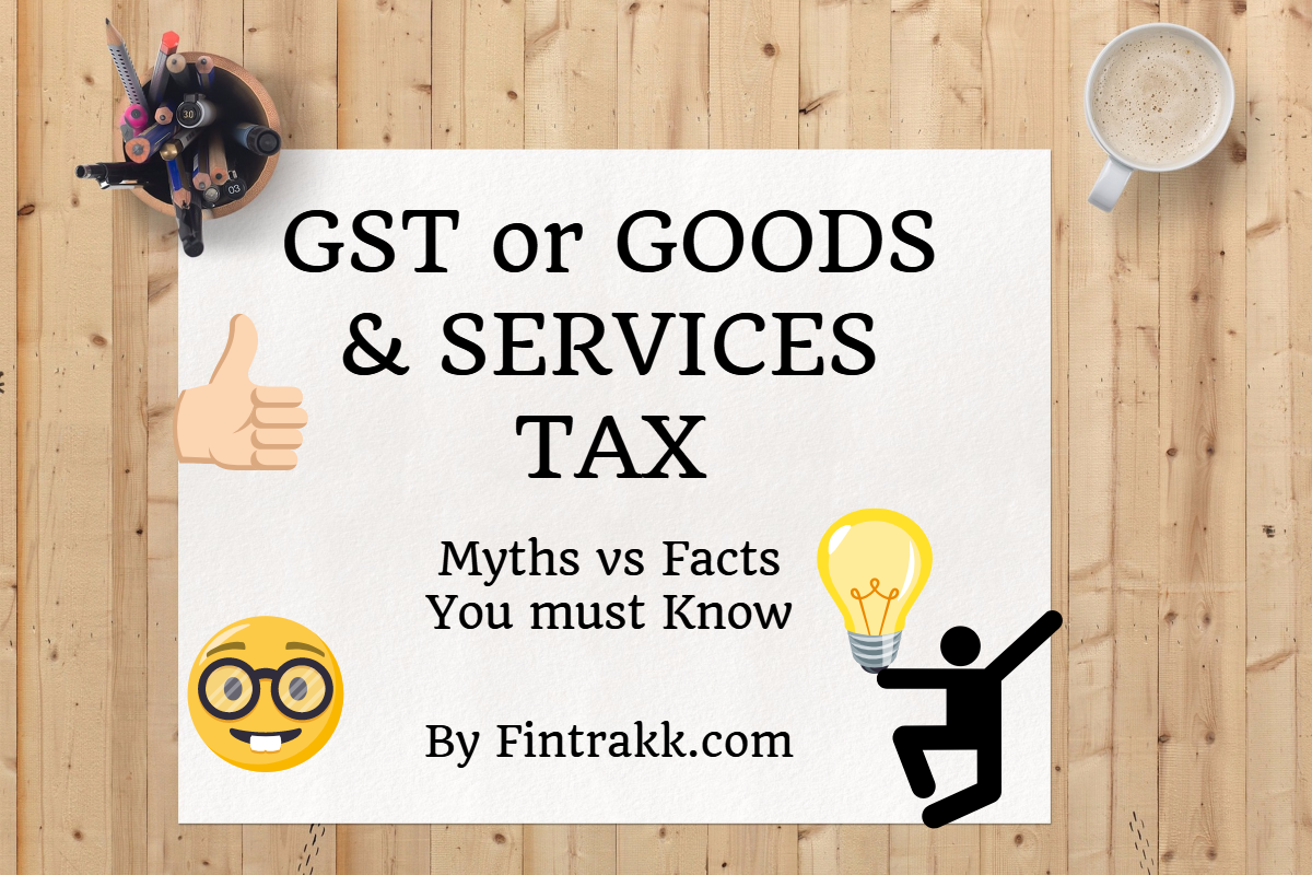 10 GST Myths busted : Facts you must know!