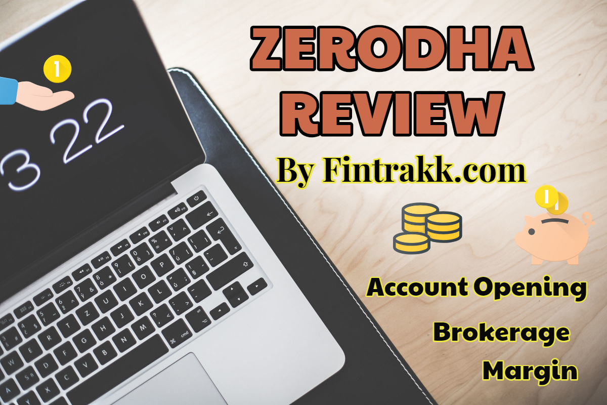 Zerodha Review: Account Opening, Brokerage & Margin for Trading 2020