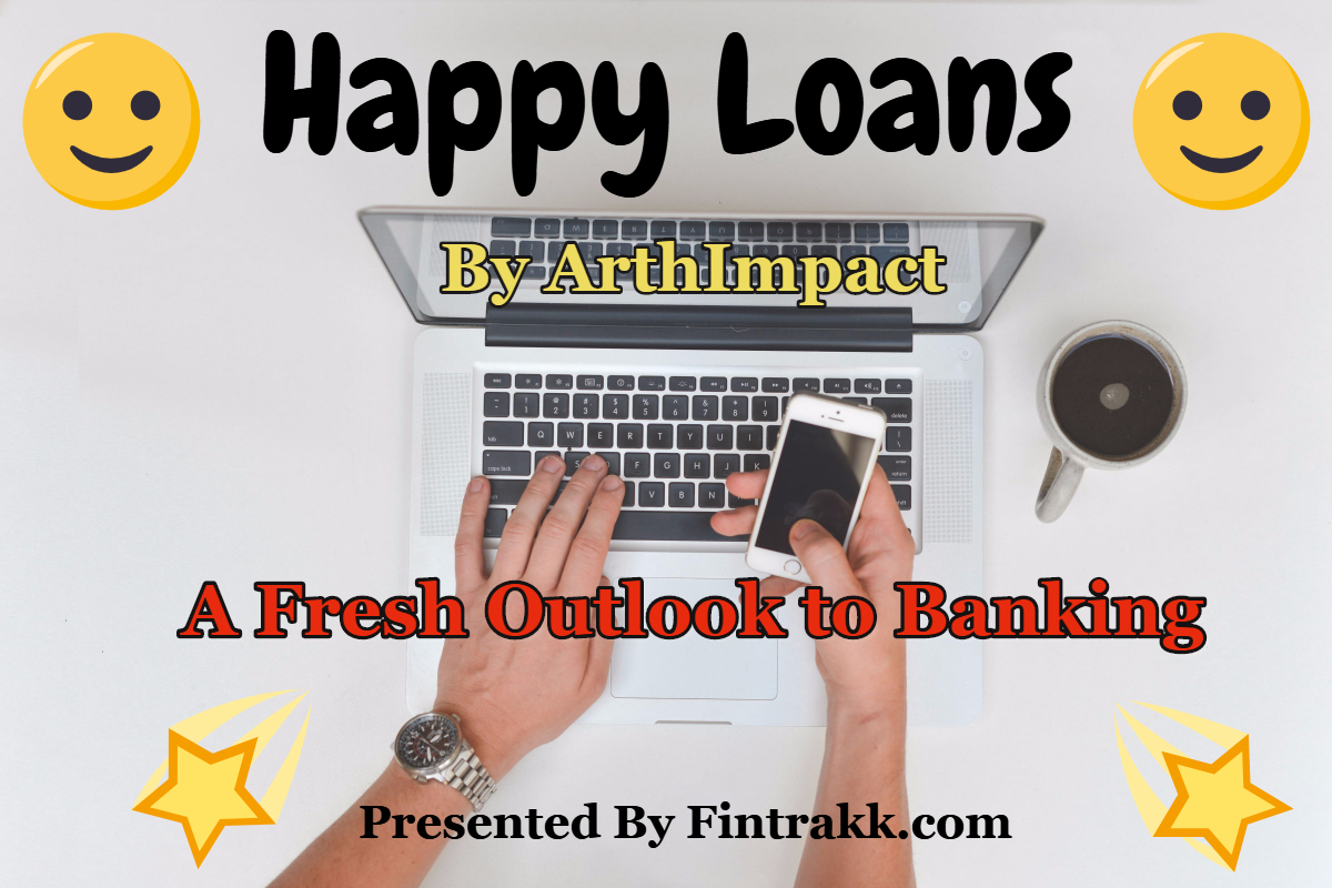 Happy Loans : A Fresh Outlook to Banking !