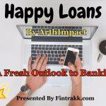 Happy loans,arthimpact,digital lending,fintech