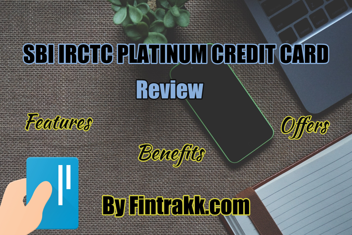 SBI IRCTC Platinum Credit Card: Review 2020