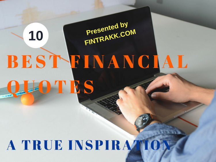 Finance Quotes : 10 Best Inspirational Financial Quotes of All time