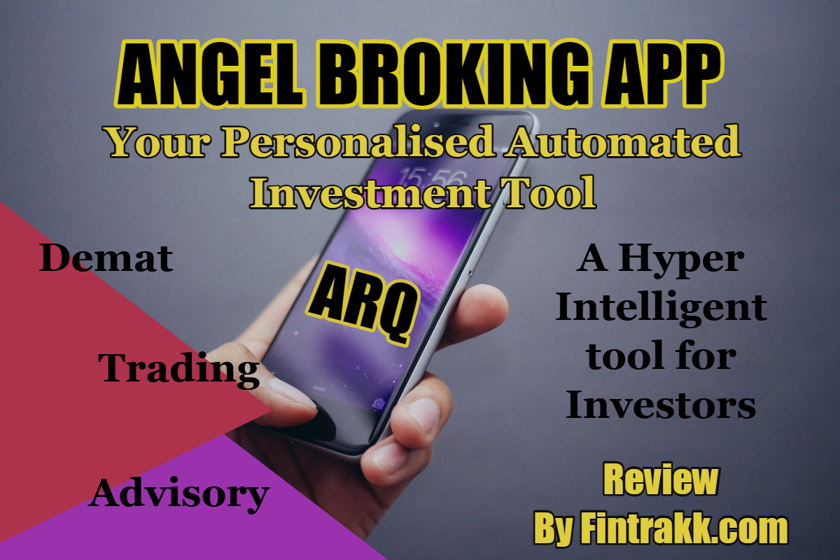Angel Broking App ARQ : Your Personalised Automated Investment Tool