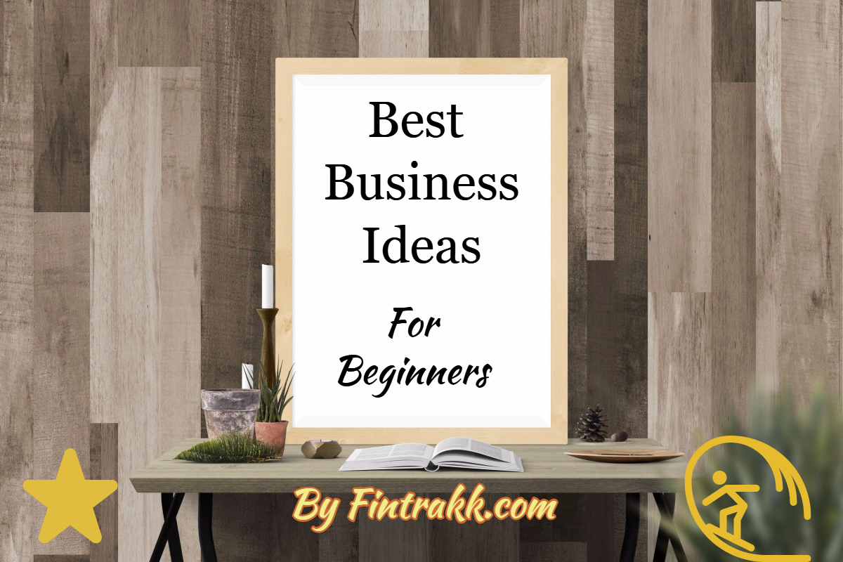 Best Business Ideas for beginners: Top List 2020