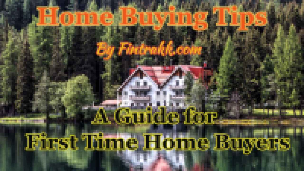Tips for first time Home Buyers : A Home buying checklist
