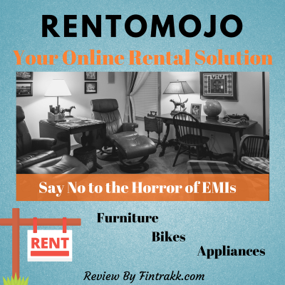 With Rentomojo, Say Goodbye to the Horrors of EMIs!
