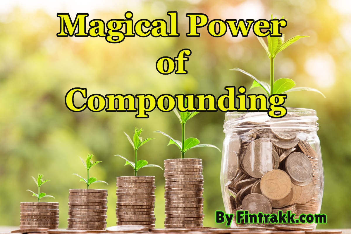 The Magical Power of Compounding: How it works?