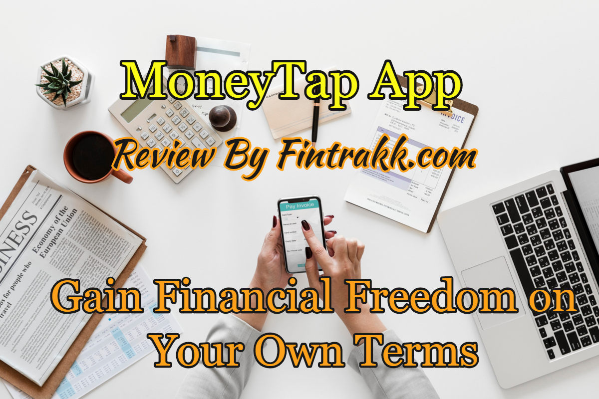 MoneyTap App: Gain Financial Freedom on Your Own Terms!