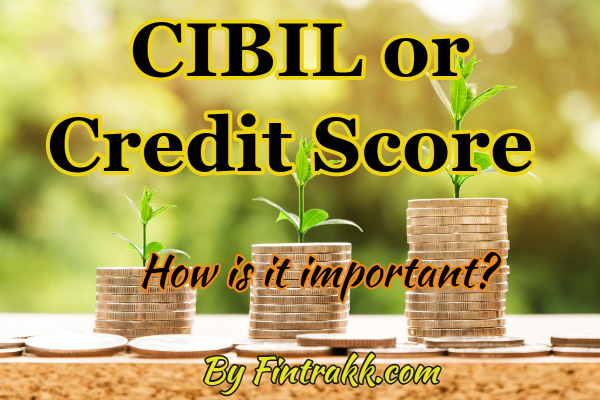 CIBIL score, credit score, good CIBIL score, good credit score