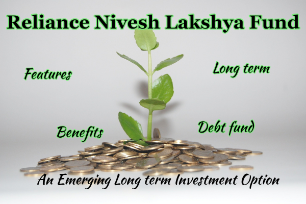 Reliance Nivesh Lakshya fund, Reliance NFO, Reliance new mutual fund, long term investment