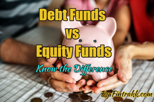 Debt funds vs equity funds, debt funds meaning, equity funds meaning, debt funds, equity funds
