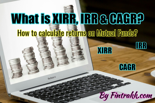 XIRR meaning, IRR meaning, XIRR, IRR, CAGR