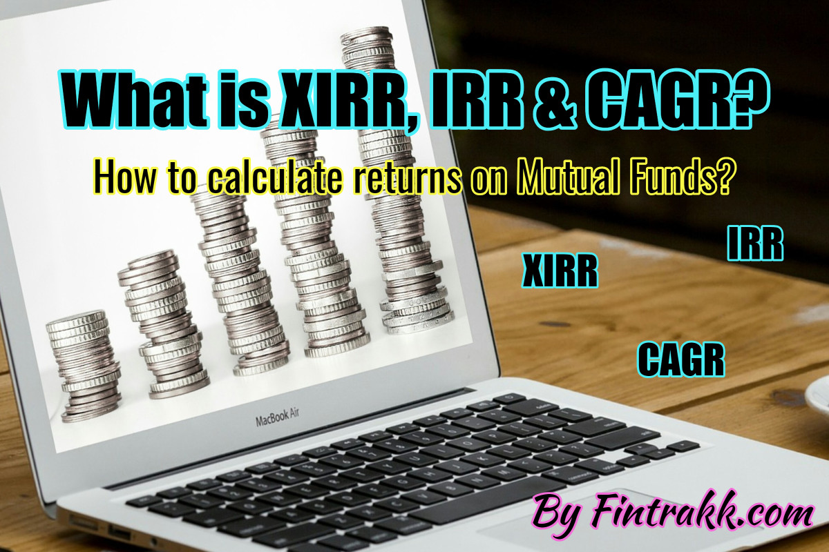 What is XIRR, IRR and CAGR: How to calculate Returns on Mutual funds?