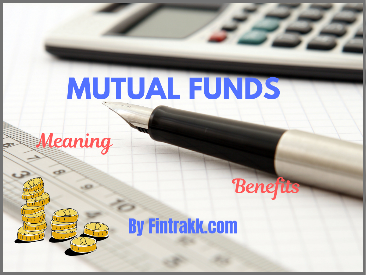 What are Mutual Funds in India? Meaning & Benefits of Investing