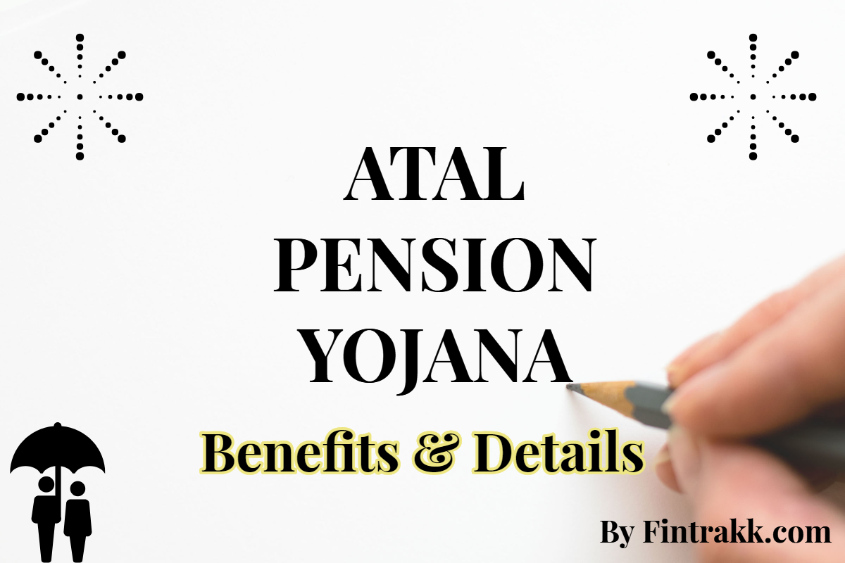 Atal Pension Yojana (APY): Form, Benefits & Details to know!