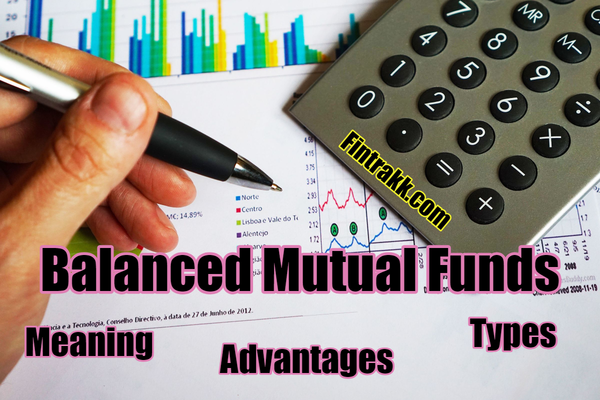 What are Balanced Mutual Funds? Meaning, Types & Taxation