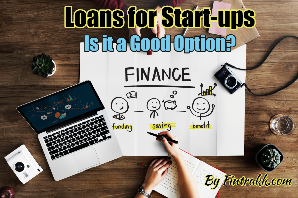What Makes Loans for Start Ups an Excellent Option?