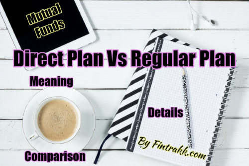 Direct plan vs regular plan, direct mutual fund plan, direct vs regular plan, direct plans