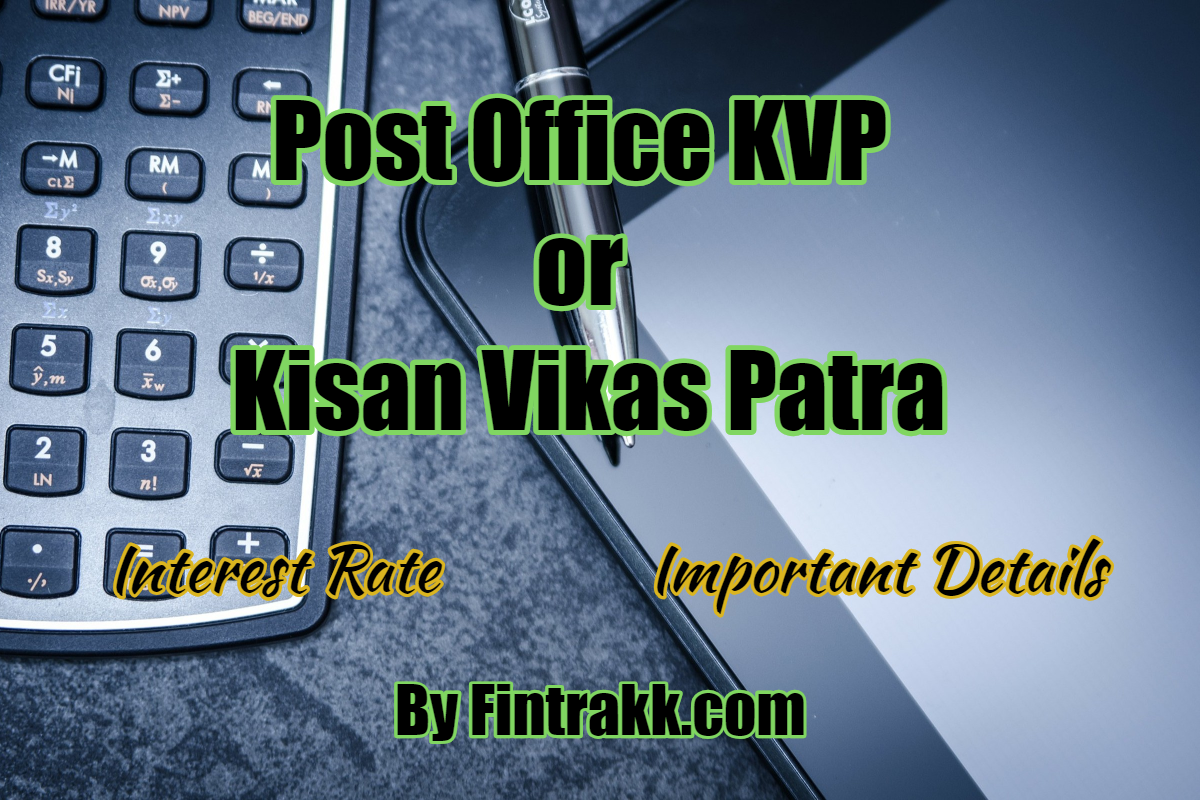 Post office KVP: Scheme Details, Interest Rate Chart, Taxation Benefits
