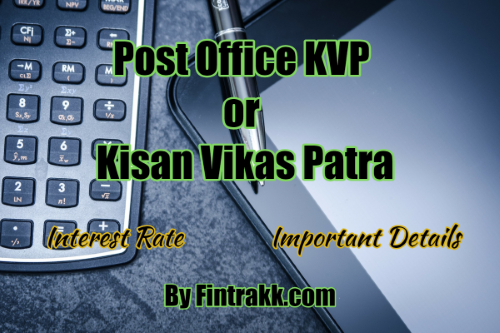 Post Office KVP, KVP, Kisan Vikas Patra, KVP interest rate