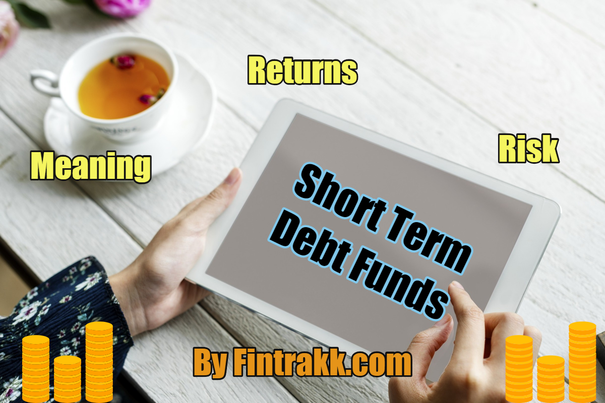 Short term debt funds, Short term debt fund, debt funds, debt fund