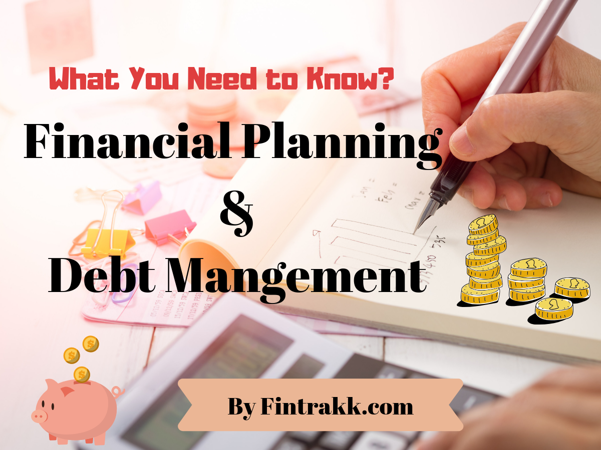 Financial Planning & Debt Management: What you Need to Know?