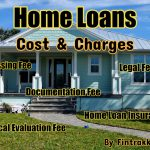 Home loans, home loan cost, home loan charges, home loan