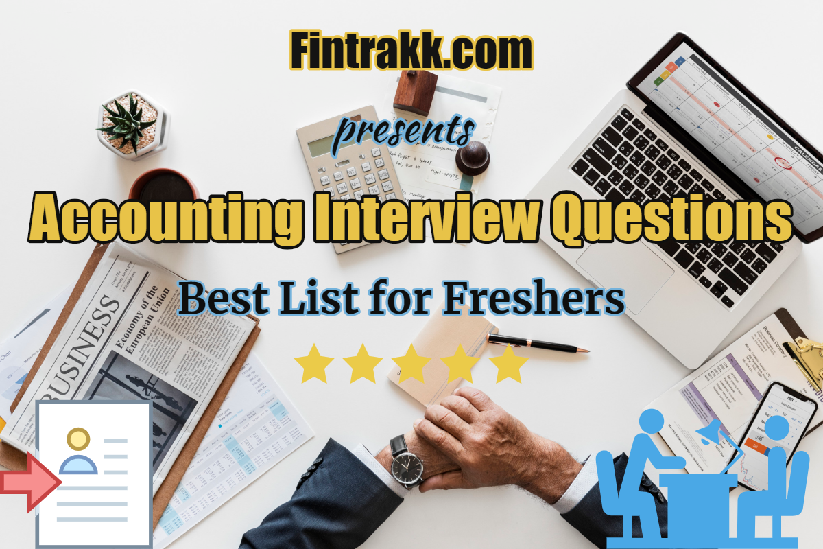 Accounting Interview Questions and Answers: Freshers Top 40 List