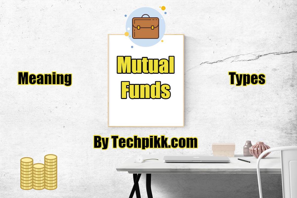 Mutual funds meaning, Mutual funds types