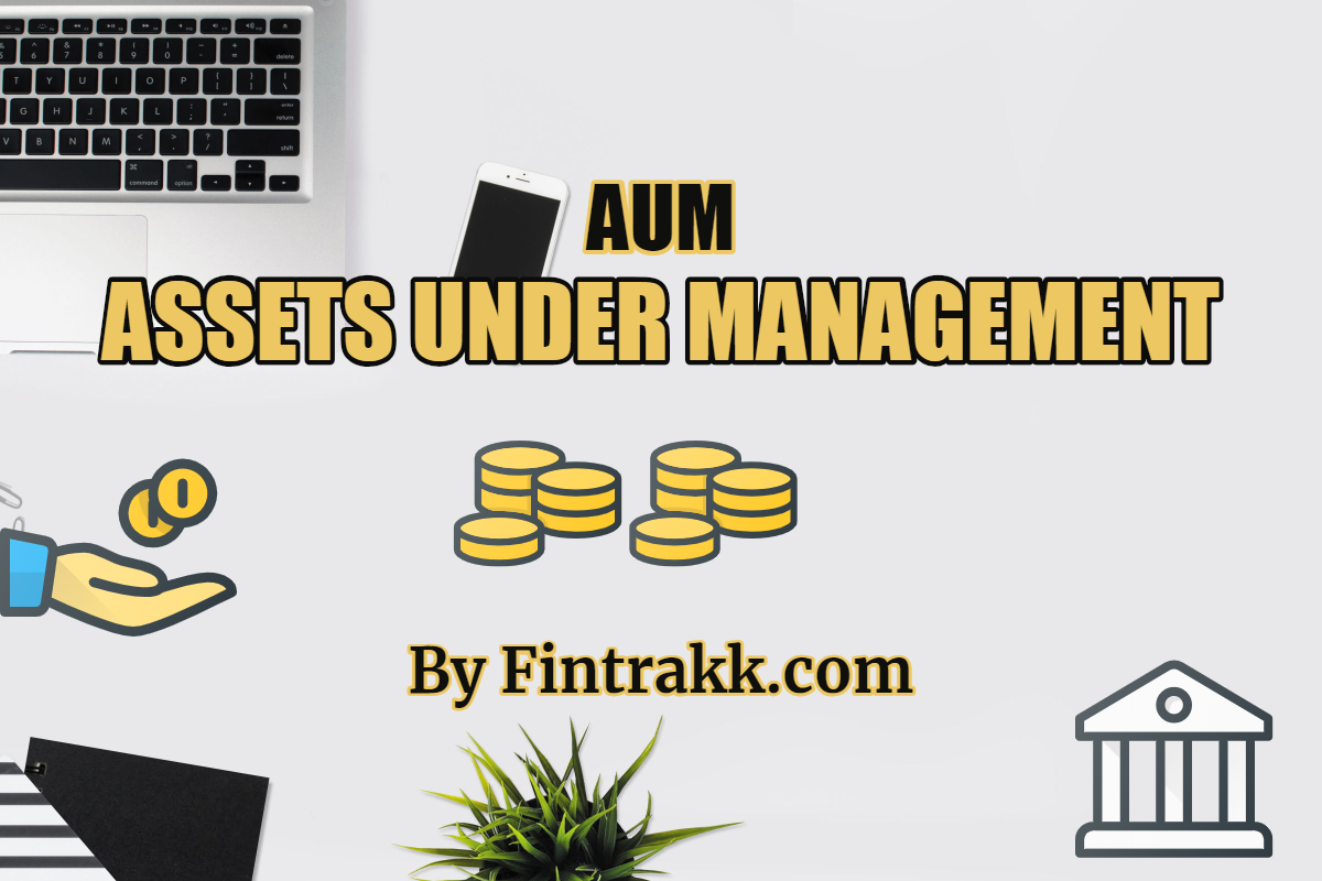 Asset under Management or AUM meaning