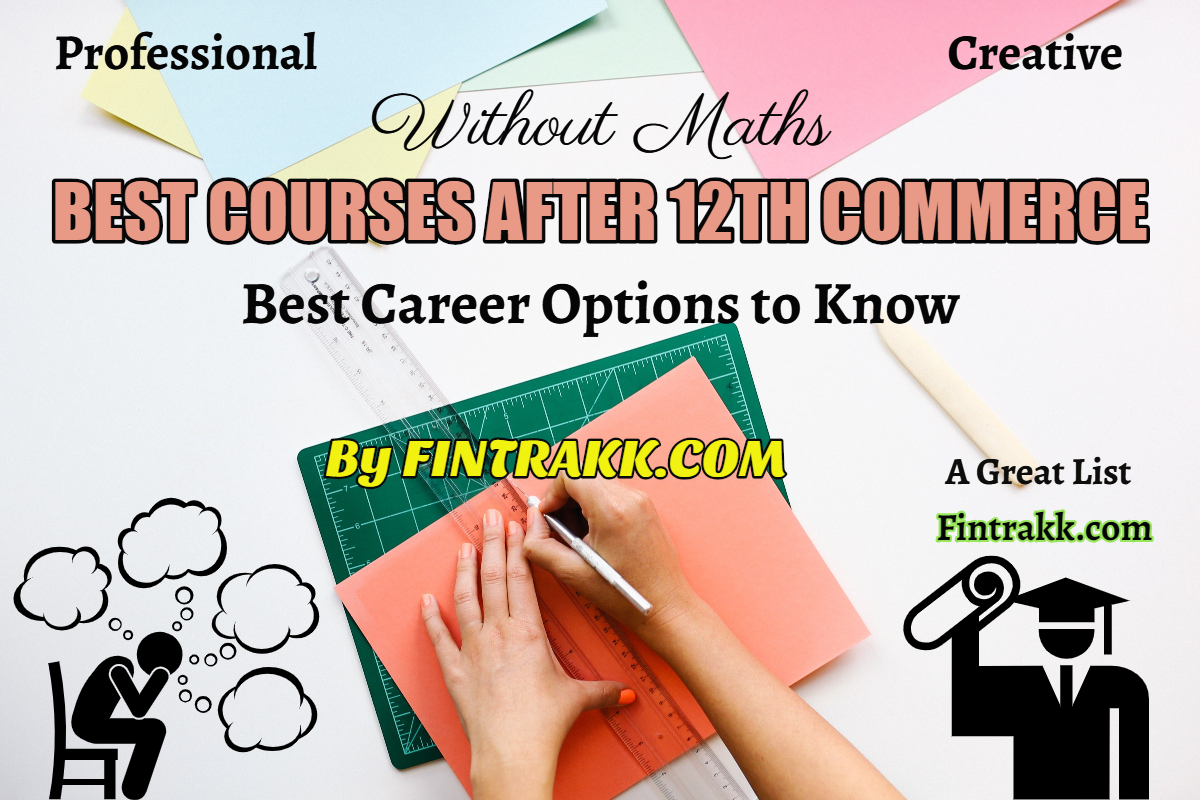 Which Course is Best after 12th Commerce without Maths?