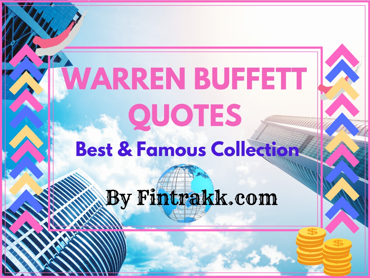 Famous Warren Buffett Quotes: Best on Value Investing, Success & Life